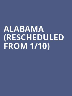 Alabama (Rescheduled from 1/10) at Fox Theatre