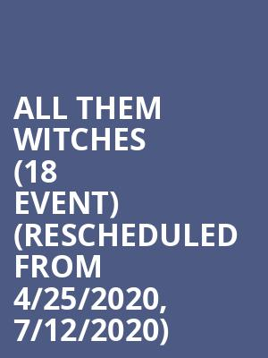 All Them Witches (18+ Event) (Rescheduled from 4/25/2020, 7/12/2020) at Blind Pig
