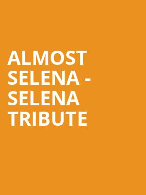 Almost Selena - Selena Tribute at The Fillmore