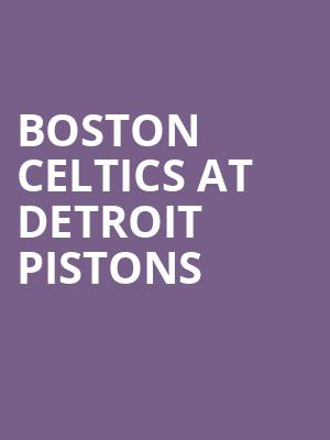 Boston Celtics at Detroit Pistons at Little Caesars Arena