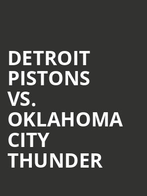 Detroit Pistons Vs. Oklahoma City Thunder at Little Caesars Arena