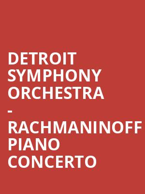 Detroit Symphony Orchestra - Rachmaninoff Piano Concerto at Detroit Symphony Orchestra Hall