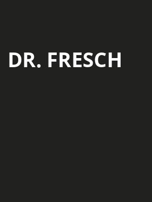 Dr. Fresch at Magic Stick