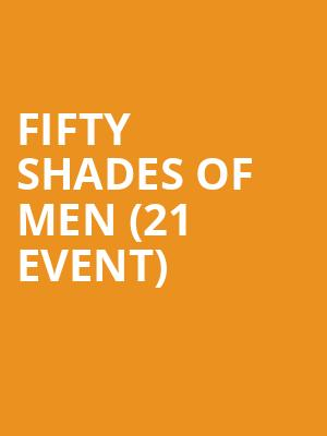 Fifty Shades of Men (21+ Event) at Motorcity Casino Hotel