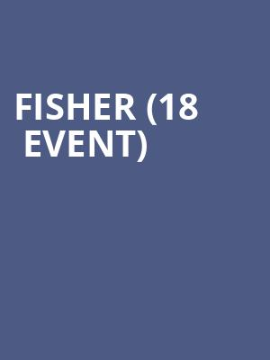 Fisher (18+ Event) at Russell Industrial Center