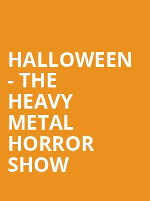 Halloween - The Heavy Metal Horror Show Tickets - Oct 26