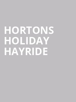 Hortons Holiday Hayride at Majestic Theater