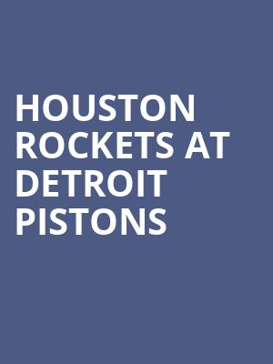 Houston Rockets at Detroit Pistons at Little Caesars Arena