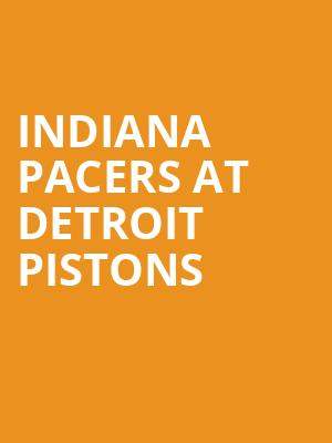 Indiana Pacers at Detroit Pistons at Little Caesars Arena