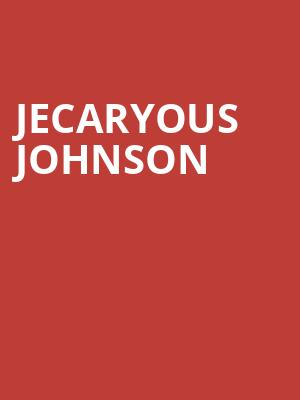 Jecaryous Johnson at Music Hall Center