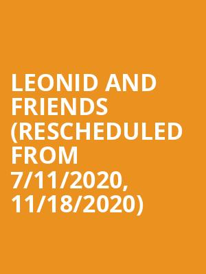 Leonid and Friends (Rescheduled from 7/11/2020, 11/18/2020) at Andiamo Celebrity Showroom