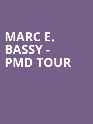 Marc E. Bassy - PMD TOUR at The Shelter