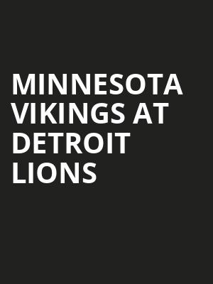 Minnesota Vikings at Detroit Lions at Ford Field