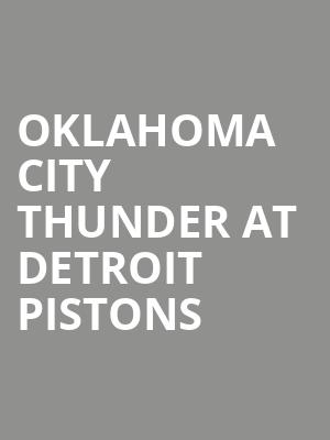 Oklahoma City Thunder at Detroit Pistons at Little Caesars Arena