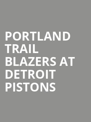 Portland Trail Blazers at Detroit Pistons at Little Caesars Arena