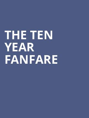 The Ten Year Fanfare at The Crofoot
