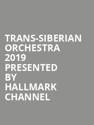 Trans-Siberian Orchestra 2019 Presented By Hallmark Channel at Little Caesars Arena