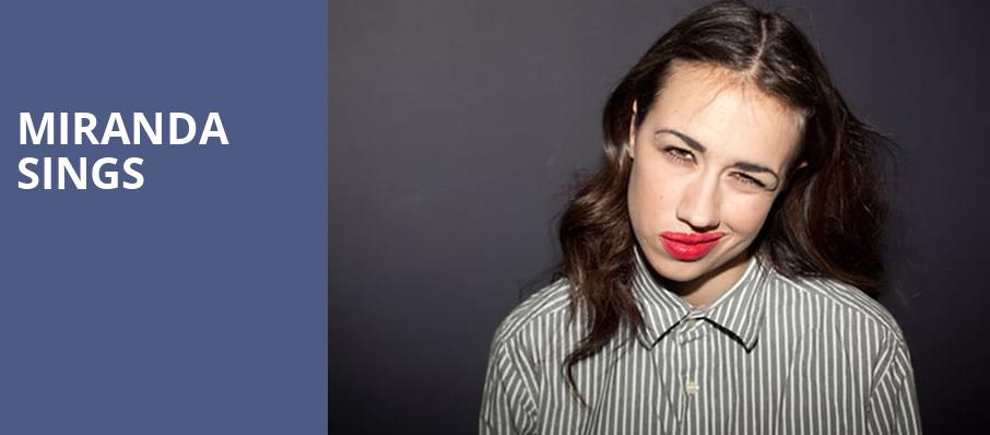 Miranda Sings, Royal Oak Music Theatre, Detroit