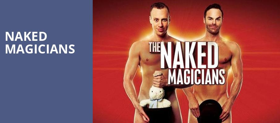 Naked Magicians, Music Hall Center, Detroit