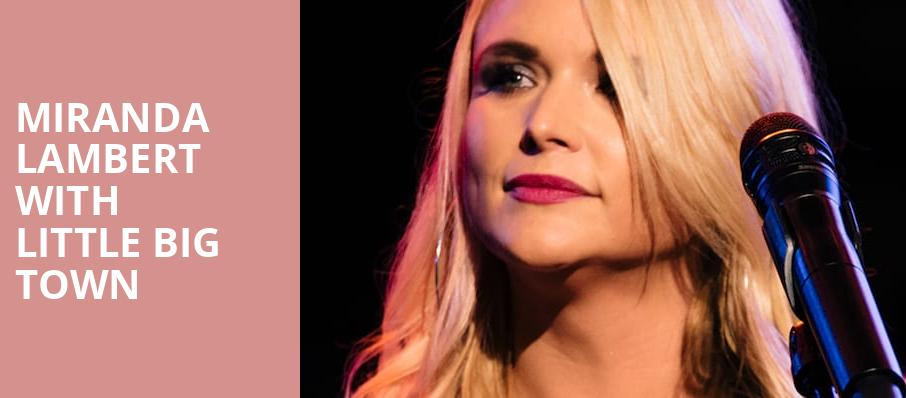 Miranda Lambert with Little Big Town, DTE Energy Music Center, Detroit